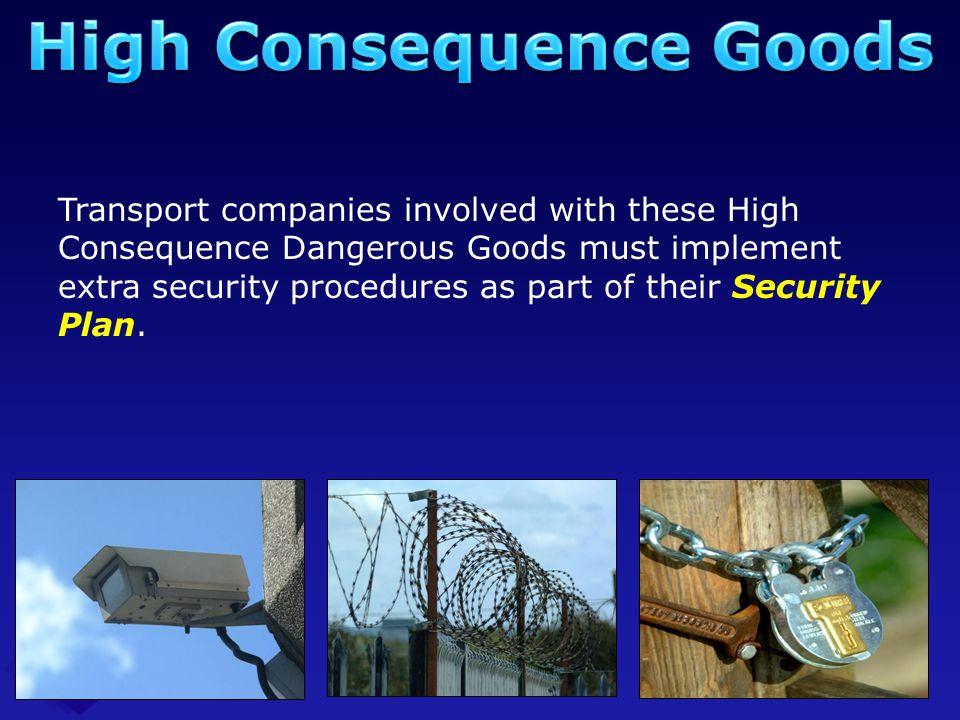 High Consequence Goods