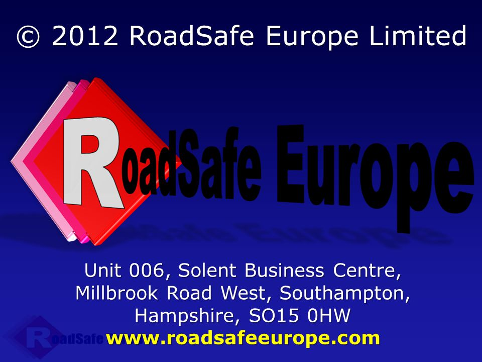 © 2012 RoadSafe Europe Limited