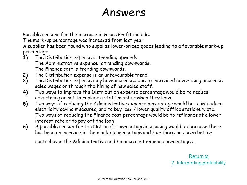 Answers Possible reasons for the increase in Gross Profit include: