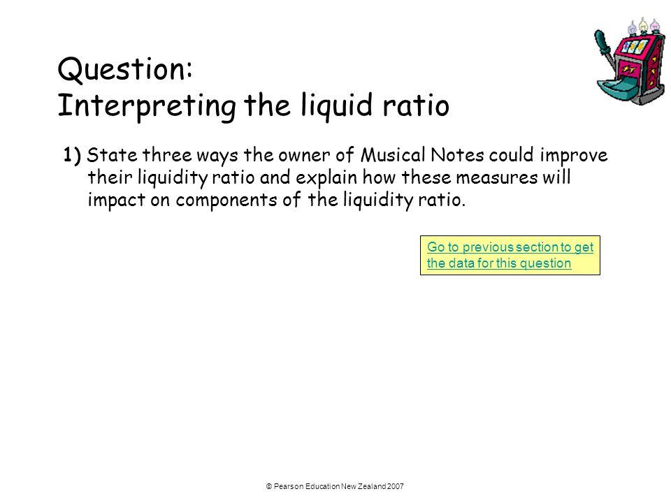 Question: Interpreting the liquid ratio