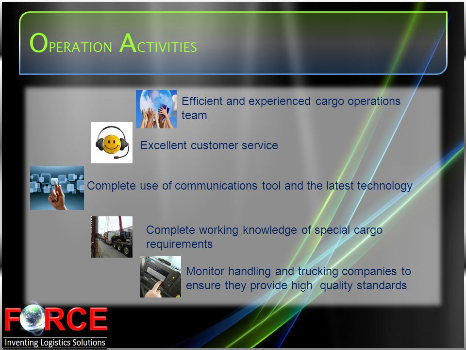 OPERATION ACTIVITIES Efficient and experienced cargo operations team