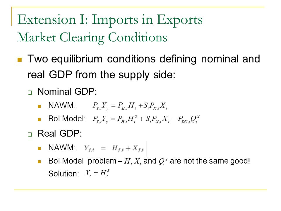 Extension I: Imports in Exports Market Clearing Conditions