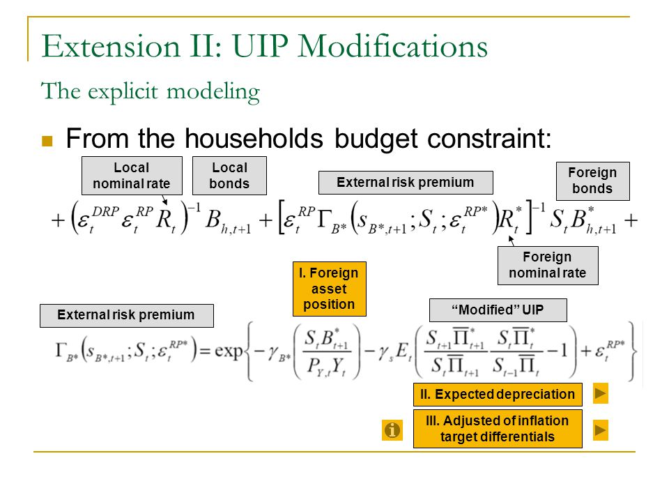 Extension II: UIP Modifications The explicit modeling