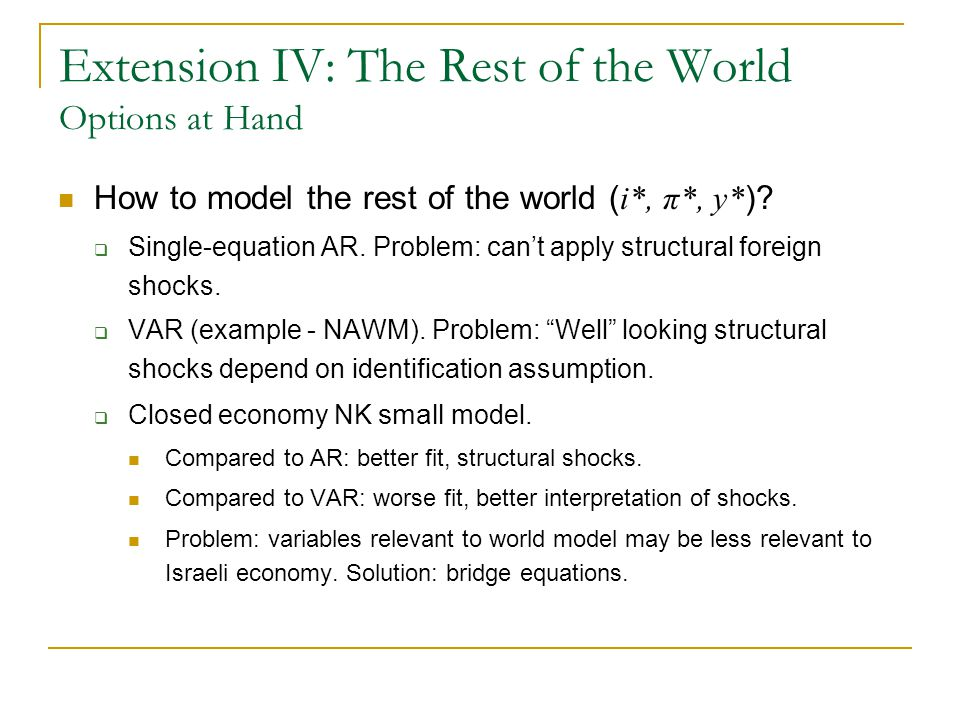 Extension IV: The Rest of the World Options at Hand