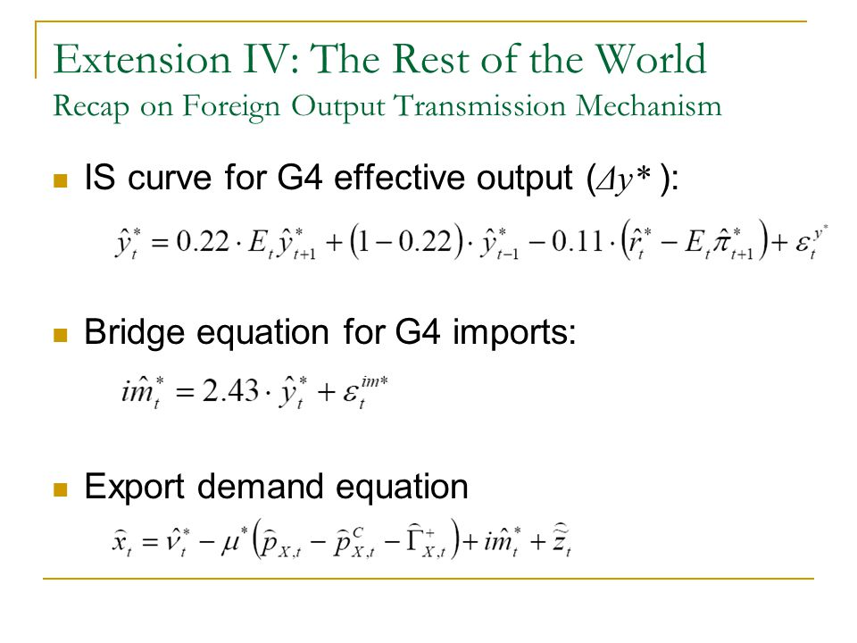 Extension IV: The Rest of the World Recap on Foreign Output Transmission Mechanism