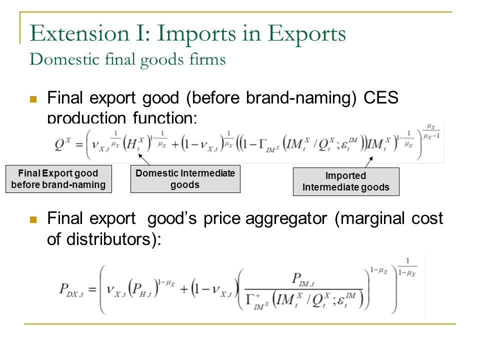 Extension I: Imports in Exports Domestic final goods firms