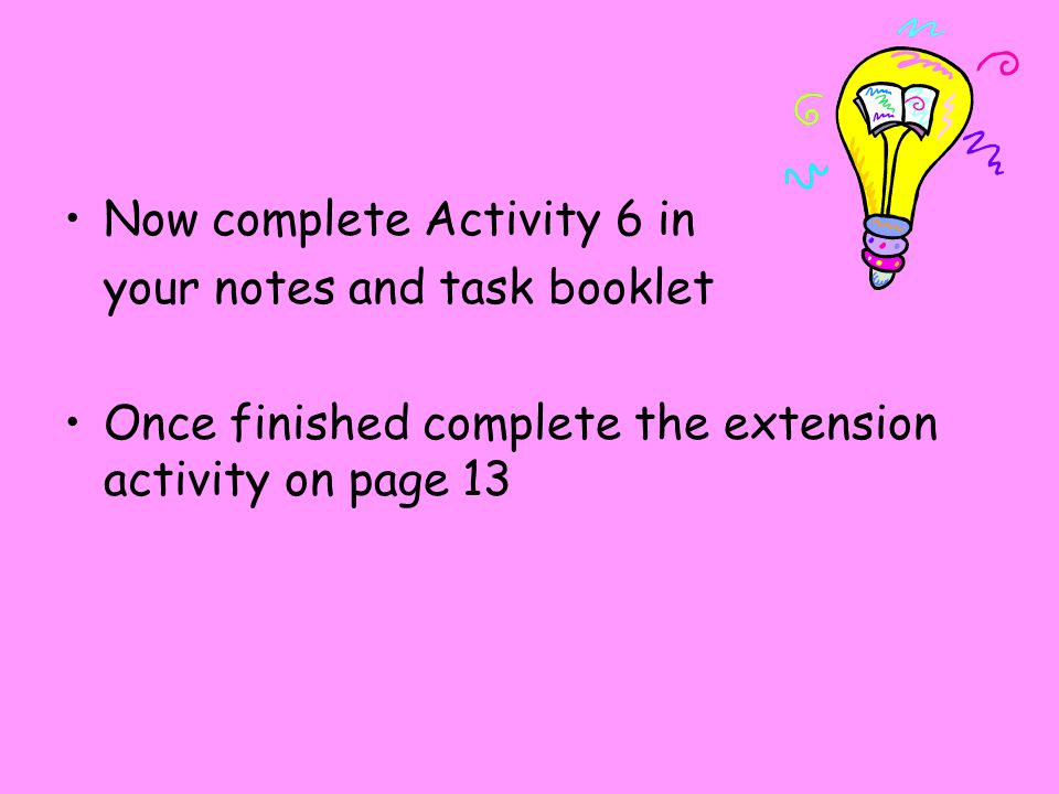 Now complete Activity 6 in