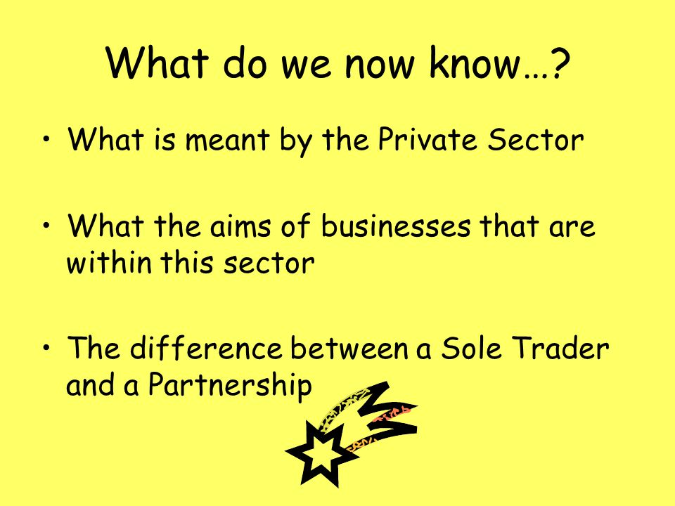What do we now know… What is meant by the Private Sector