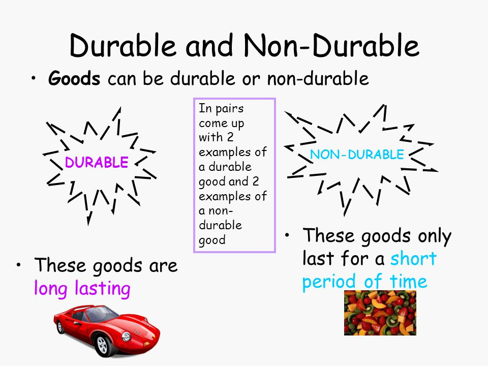 Durable and Non-Durable
