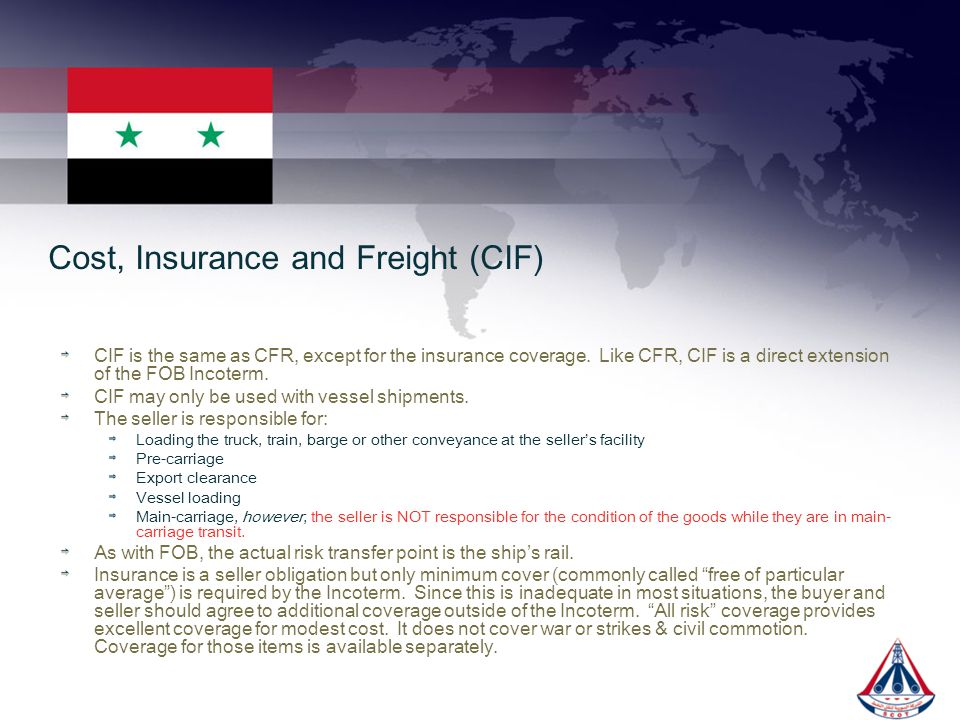 Cost, Insurance and Freight (CIF)