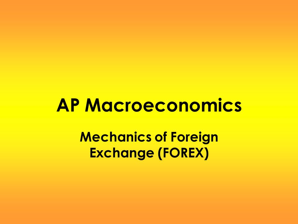 Mechanics of Foreign Exchange (FOREX)