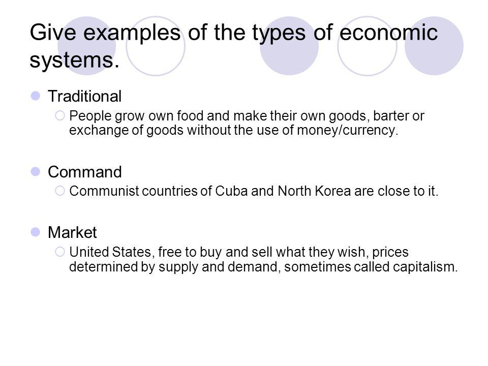 Give examples of the types of economic systems.