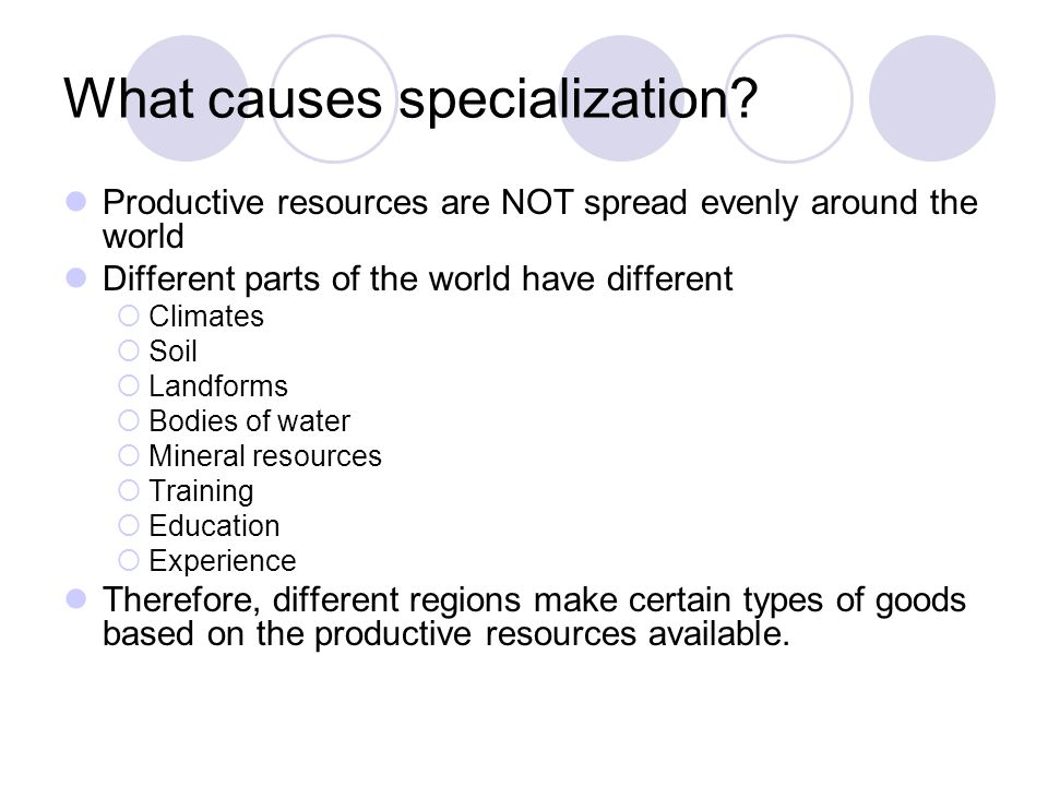 What causes specialization