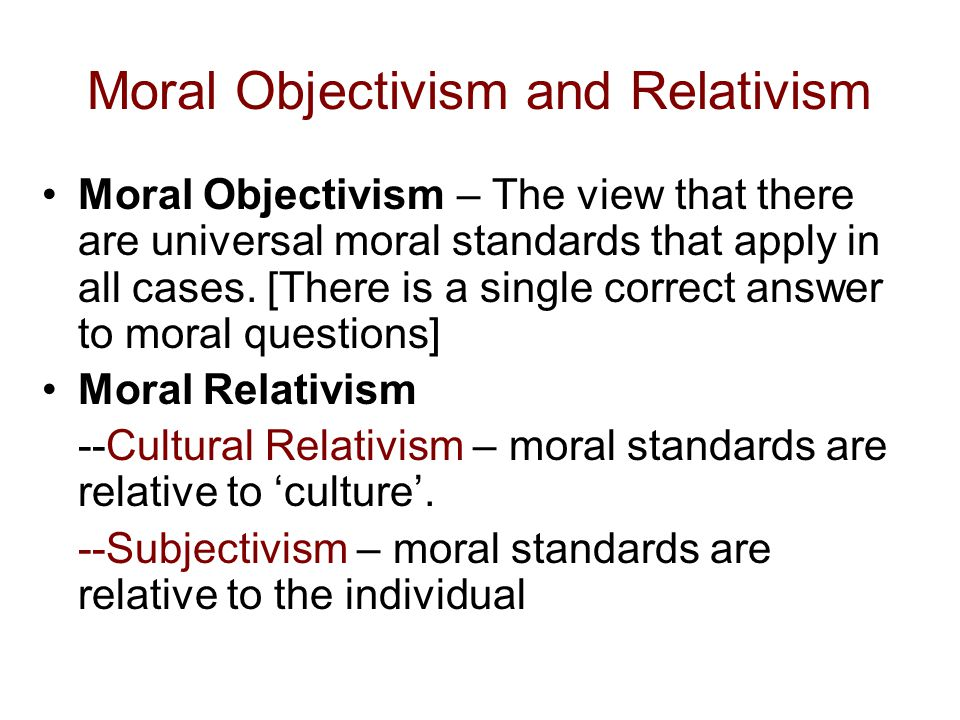 morality is culturally relative Moral relativism may be any of several philosophical positions concerned with  the differences  in this case, morality is defined as the set of relative social  practices that promote the survival  people who argue to prove their moral  position are assuming that the cultural moral norms that they already have are  already true.