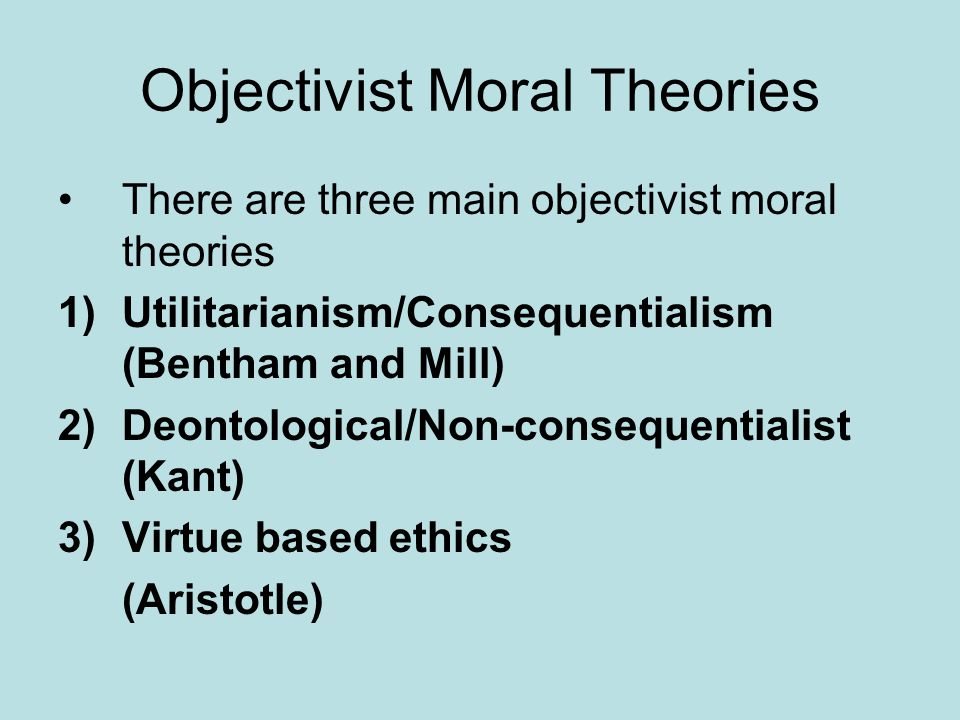 Objectivist Moral Theories