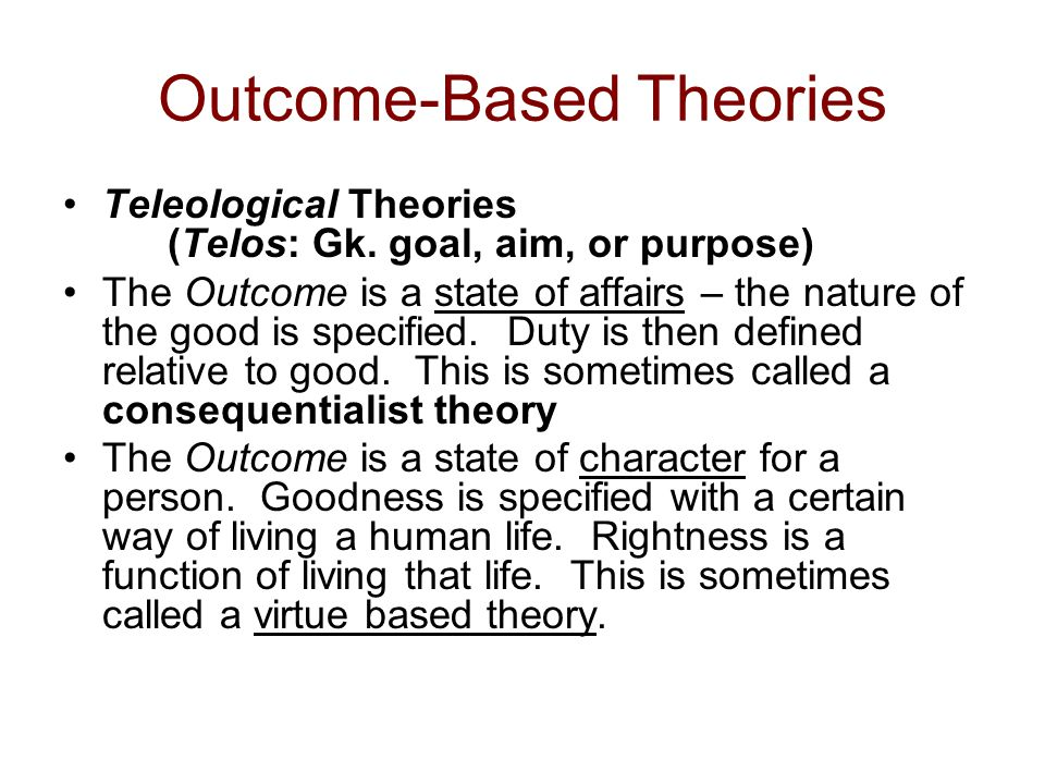 Outcome-Based Theories