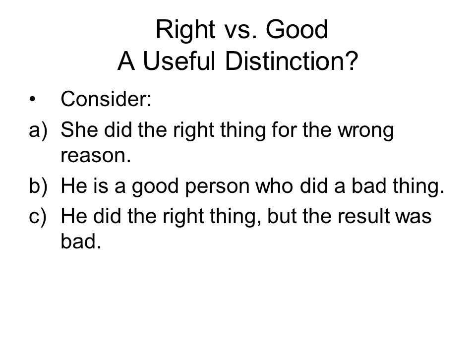 Right vs. Good A Useful Distinction