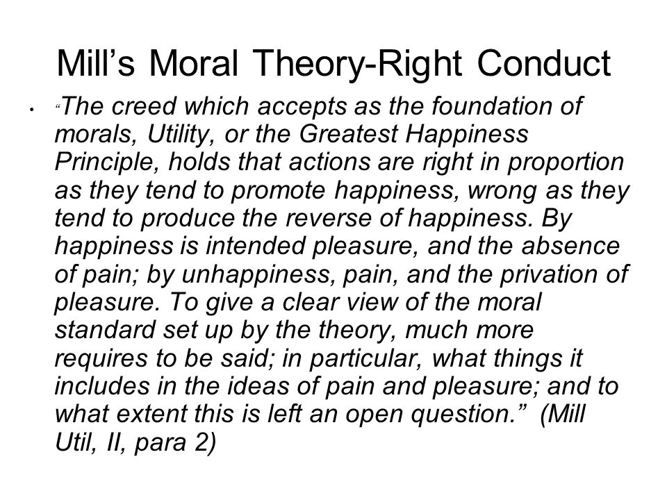 Mill's Moral Theory-Right Conduct