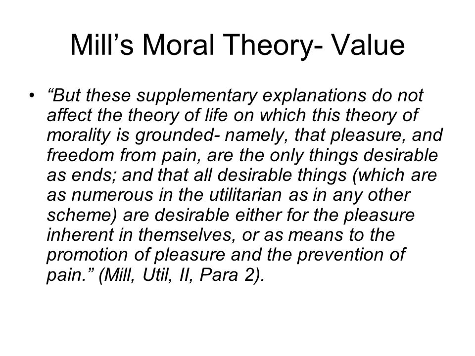 Mill's Moral Theory- Value