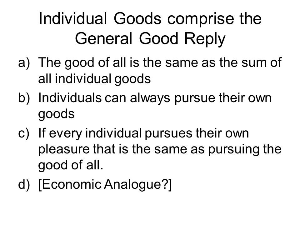 Individual Goods comprise the General Good Reply
