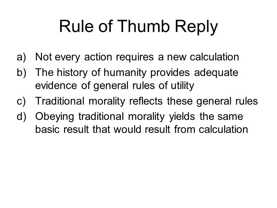 Rule of Thumb Reply Not every action requires a new calculation