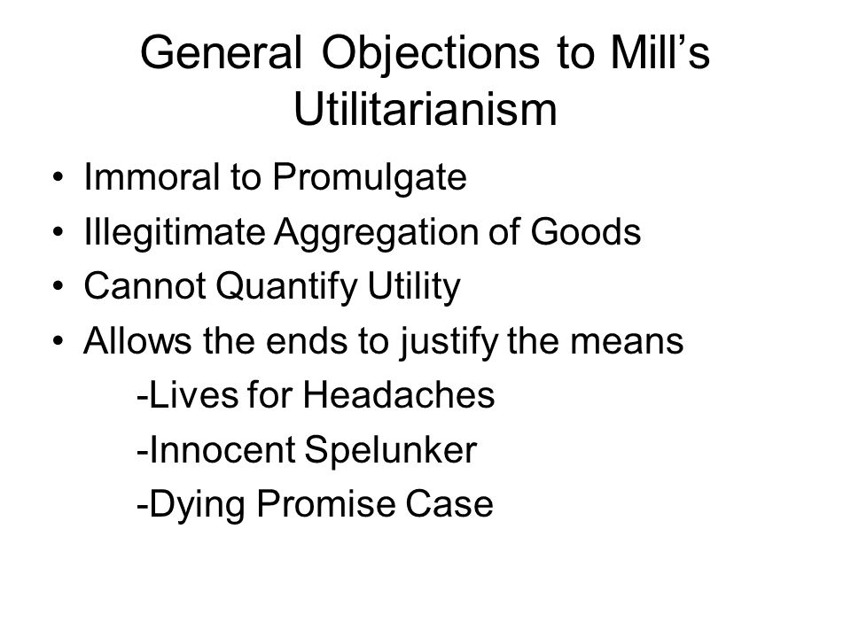 General Objections to Mill's Utilitarianism