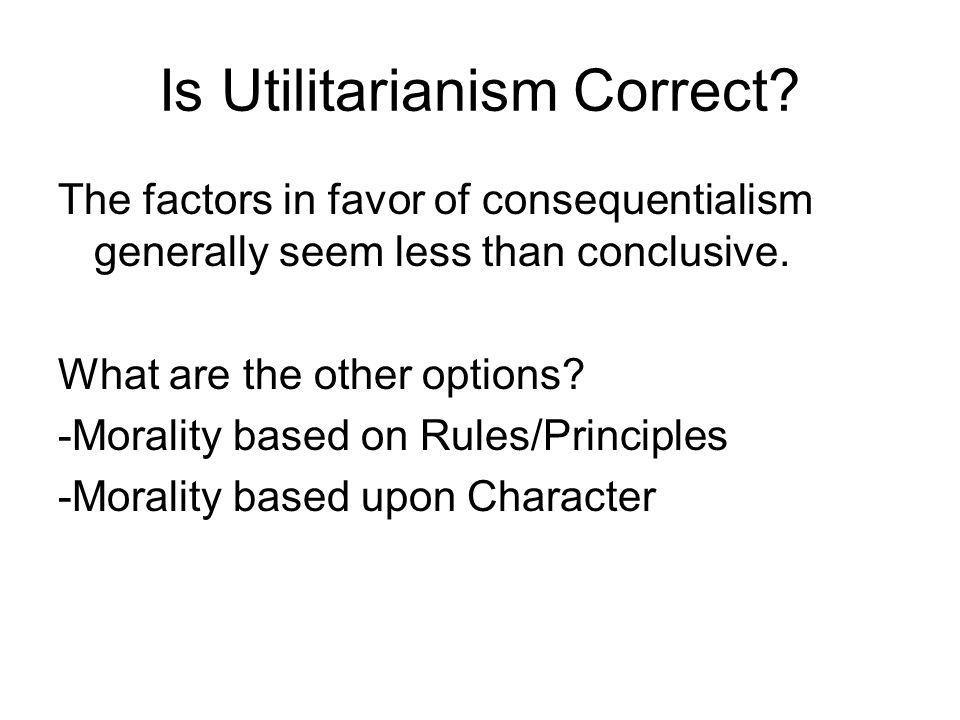 Is Utilitarianism Correct