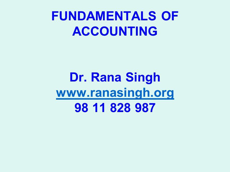 FUNDAMENTALS OF ACCOUNTING Dr. Rana Singh www. ranasingh