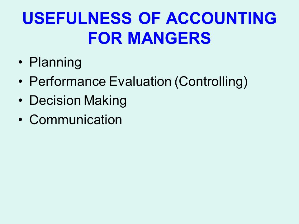 USEFULNESS OF ACCOUNTING FOR MANGERS
