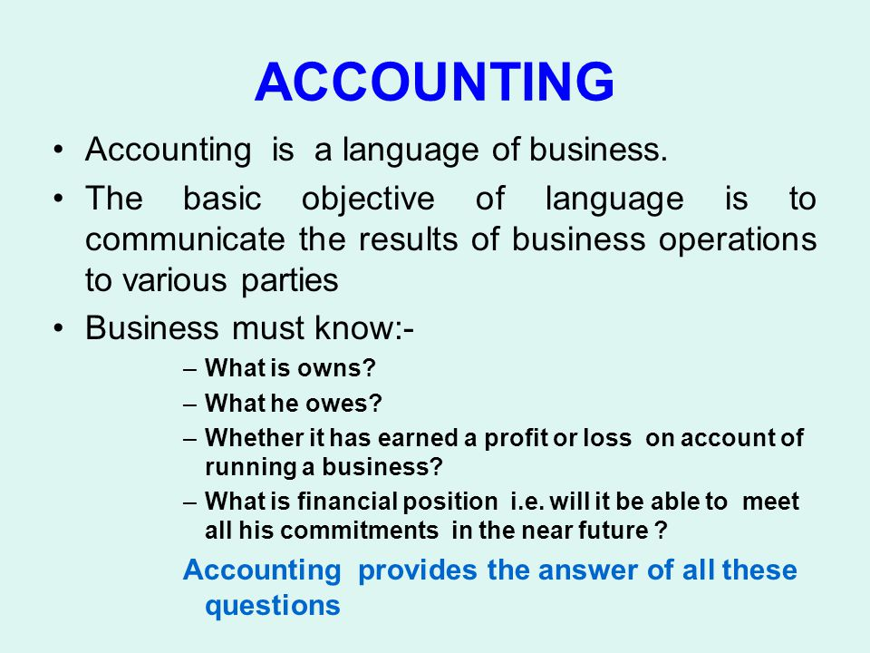 ACCOUNTING Accounting is a language of business.