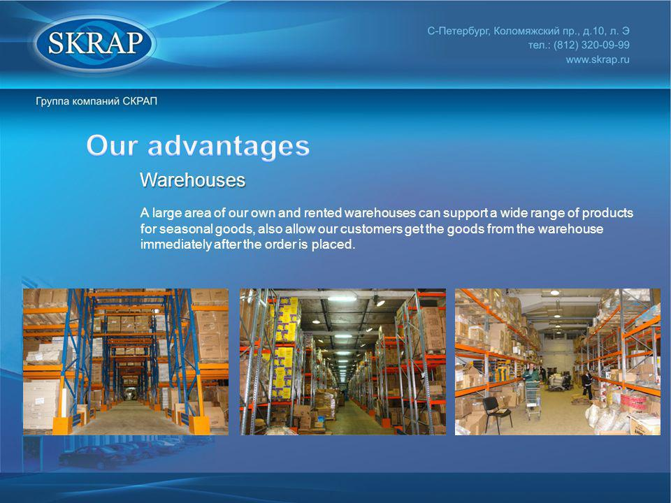 Our advantages Warehouses