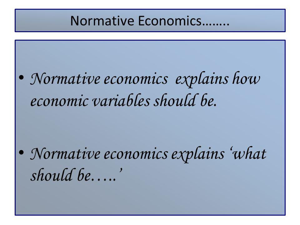 Normative Economics……..