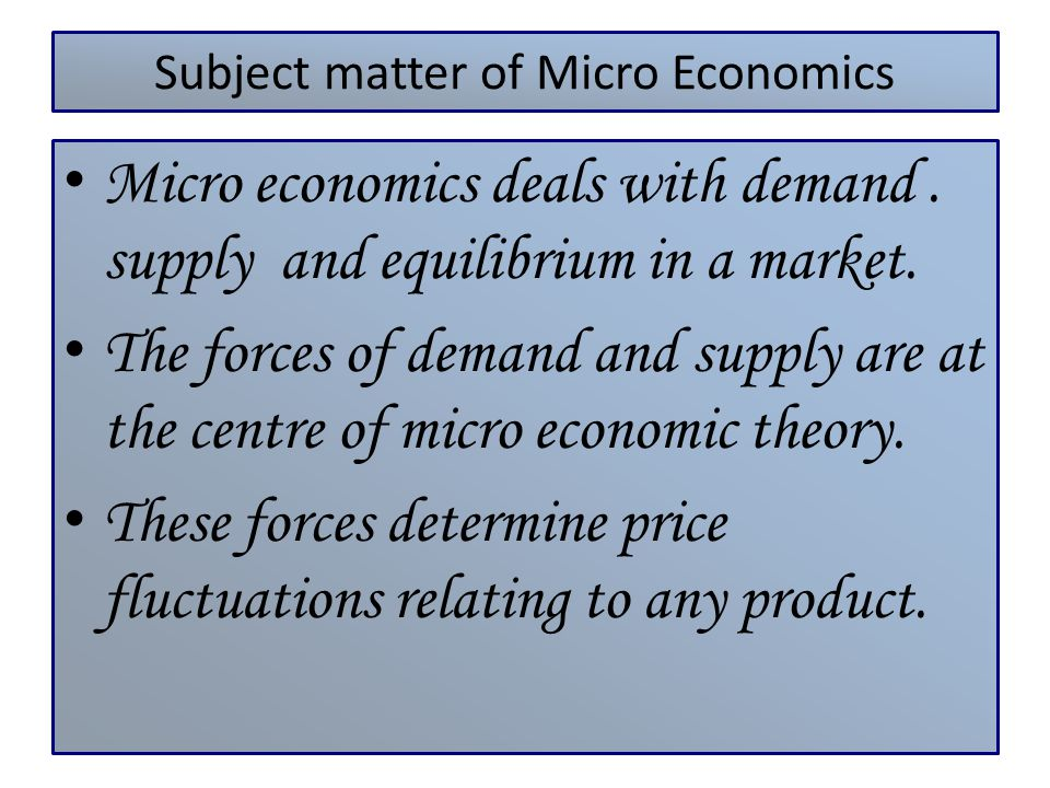 Subject matter of Micro Economics