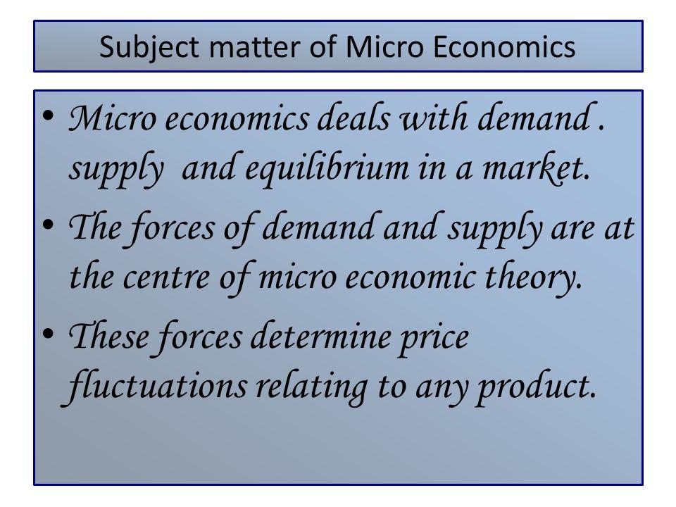 Subject matter of Micro Economics