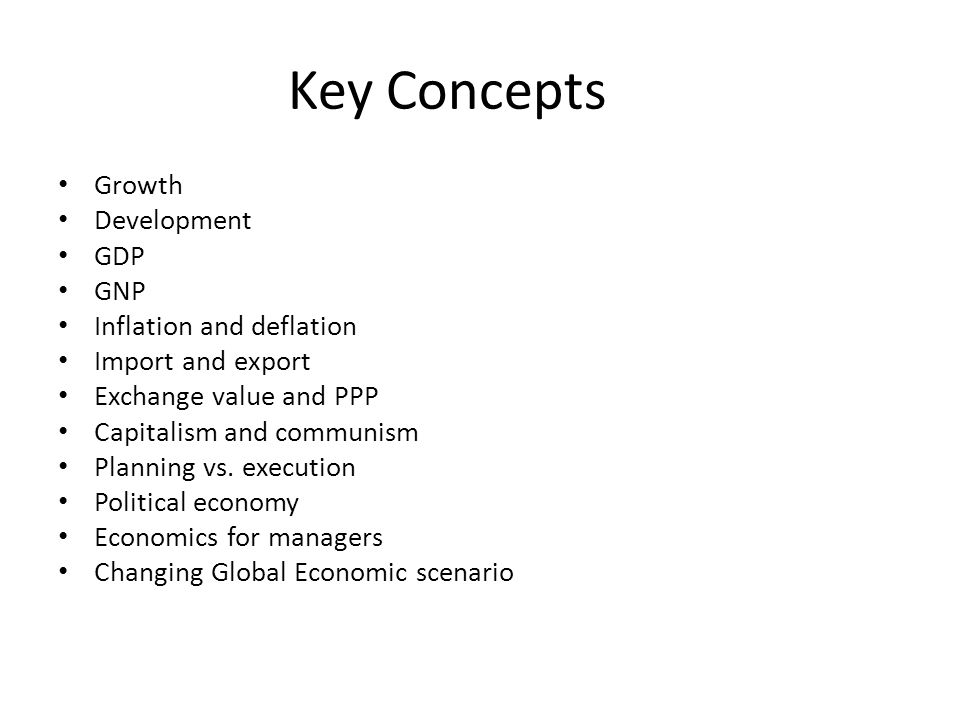 Key Concepts Growth Development GDP GNP Inflation and deflation