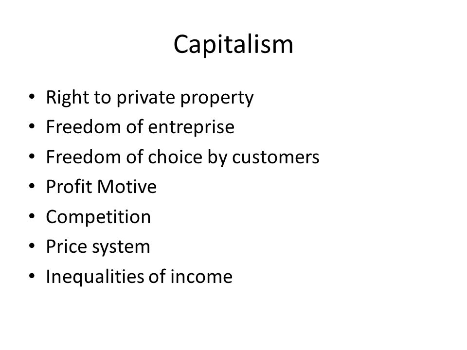 Capitalism Right to private property Freedom of entreprise