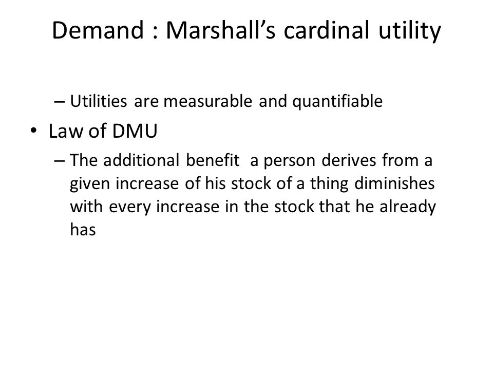 Demand : Marshall's cardinal utility