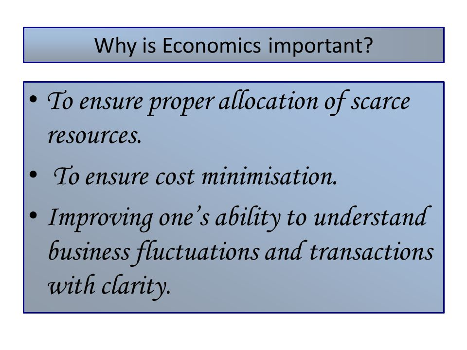 Why is Economics important