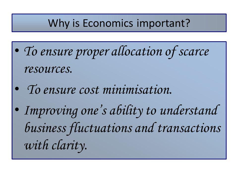 Why is Economics important