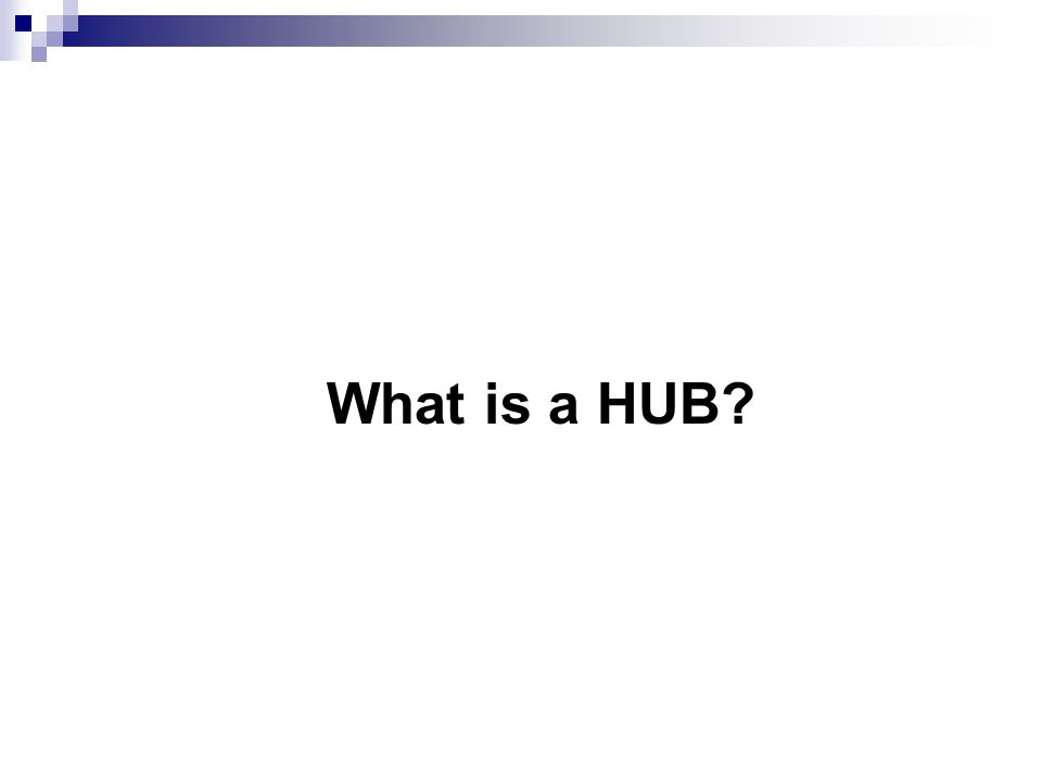What is a HUB