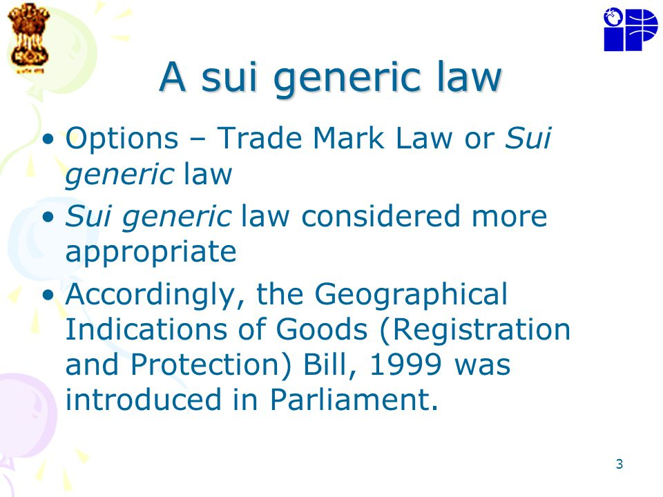 A sui generic law Options – Trade Mark Law or Sui generic law