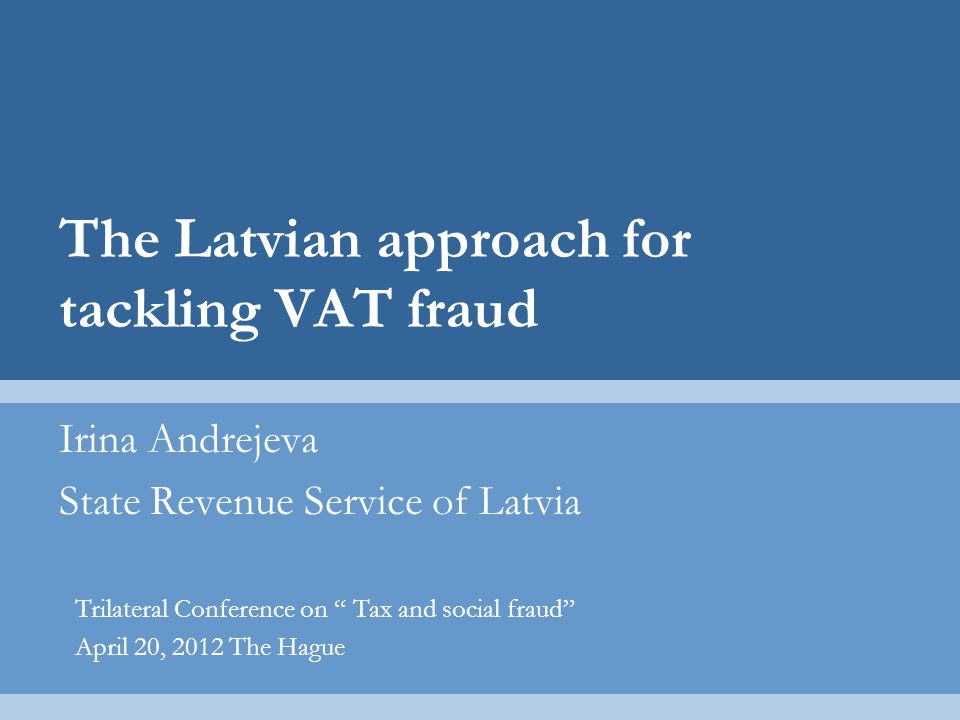 The Latvian approach for tackling VAT fraud