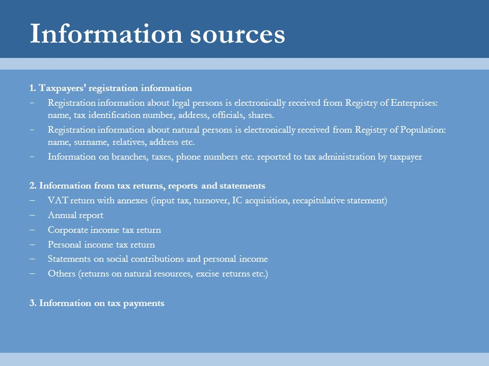 Information sources 1. Taxpayers registration information
