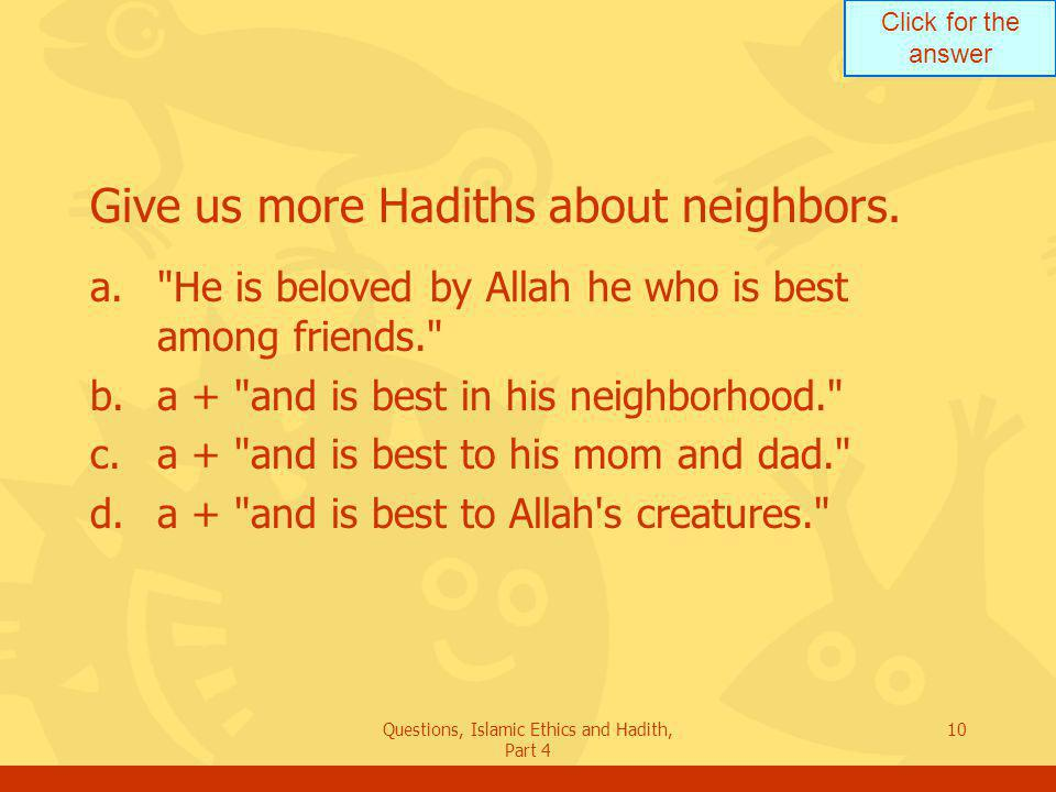 Give us more Hadiths about neighbors.