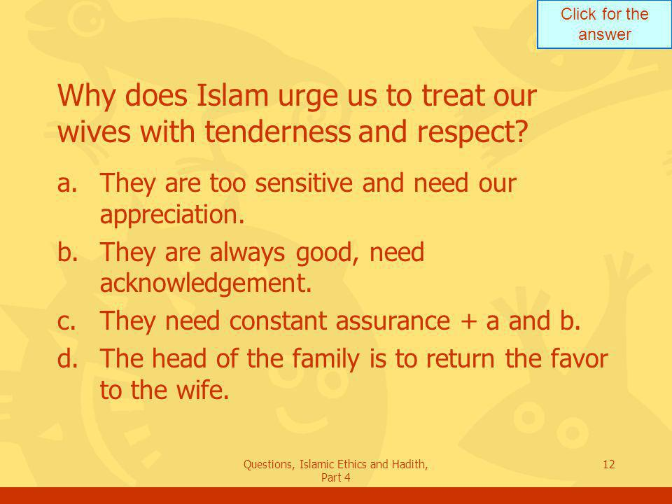 Why does Islam urge us to treat our wives with tenderness and respect