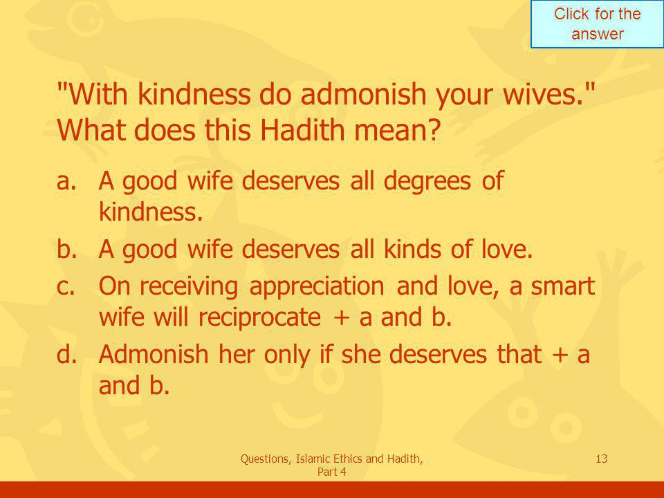 With kindness do admonish your wives. What does this Hadith mean