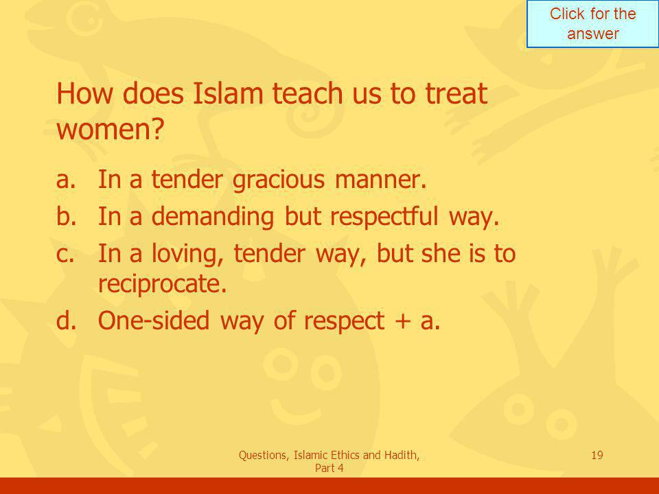 How does Islam teach us to treat women