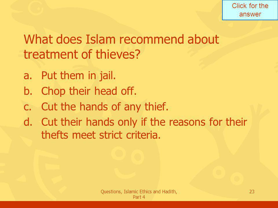 What does Islam recommend about treatment of thieves