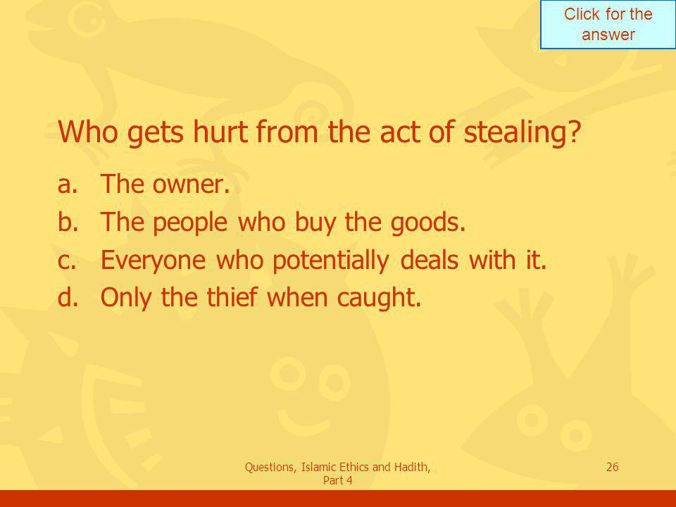 Who gets hurt from the act of stealing