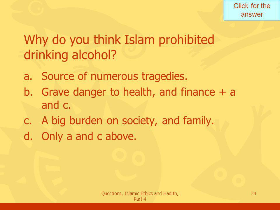 Why do you think Islam prohibited drinking alcohol